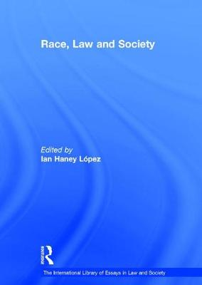 Race, Law and Society - The International Library of Essays in Law and Society (Hardback)