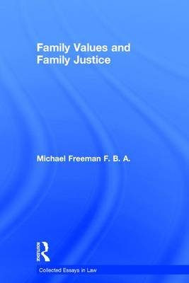 Family Values and Family Justice - Collected Essays in Law (Hardback)