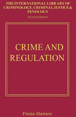 Crime and Regulation - International Library of Criminology, Criminal Justice and Penology - Second Series (Hardback)