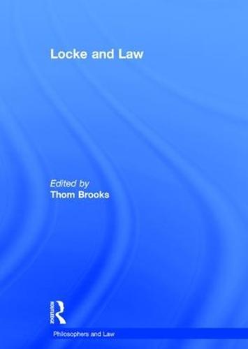 Locke and Law - Philosophers and Law (Hardback)