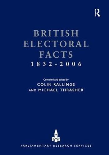 British Electoral Facts 1832-2006 (Hardback)