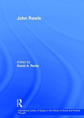 John Rawls - International Library of Essays in the History of Social and Political Thought (Hardback)