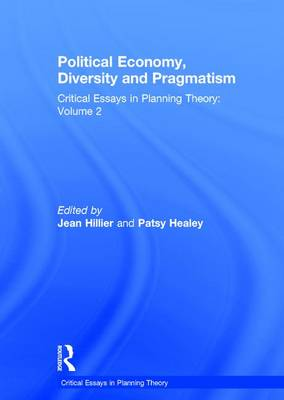 Political Economy, Diversity and Pragmatism: Critical Essays in Planning Theory: Volume 2 - Critical Essays in Planning Theory (Hardback)