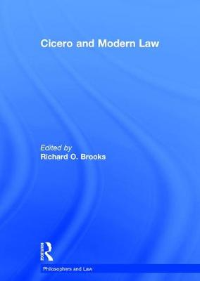 Cicero and Modern Law - Philosophers and Law (Hardback)