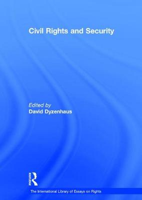 Civil Rights and Security - The International Library of Essays on Rights (Hardback)