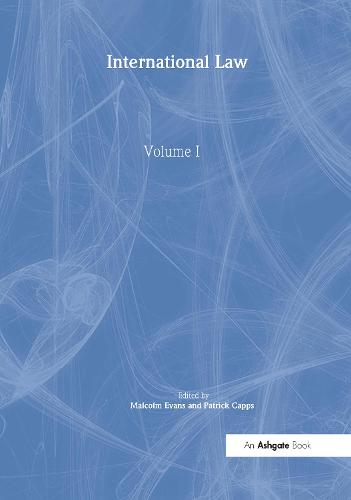 International Law, Volumes I and II - The International Library of Essays in Law and Legal Theory Second Series (Hardback)