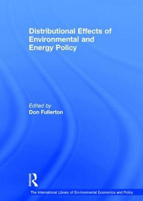 Distributional Effects of Environmental and Energy Policy - The International Library of Environmental Economics and Policy (Hardback)