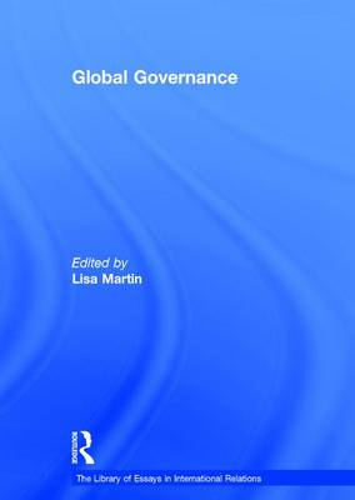 Global Governance - The Library of Essays in International Relations (Hardback)