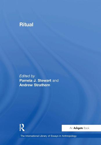 Ritual - The International Library of Essays in Anthropology (Hardback)