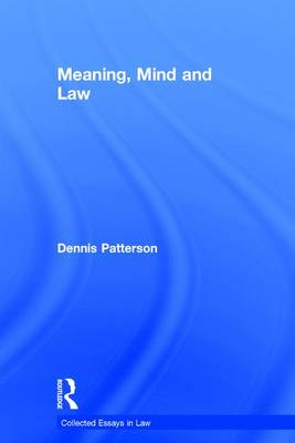Meaning, Mind and Law - Collected Essays in Law (Hardback)