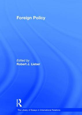 Foreign Policy - The Library of Essays in International Relations (Hardback)