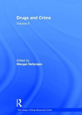 Drugs and Crime: Volume II - The Library of Drug Abuse and Crime (Hardback)