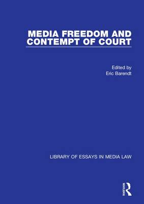 Media Freedom and Contempt of Court - Library of Essays in Media Law (Hardback)