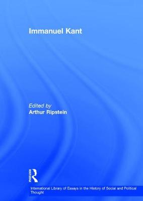 Immanuel Kant - International Library of Essays in the History of Social and Political Thought (Hardback)