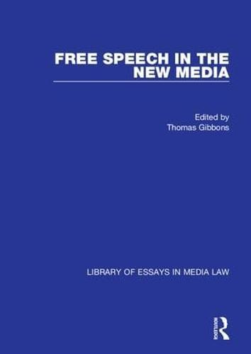 Free Speech in the New Media - Library of Essays in Media Law (Hardback)