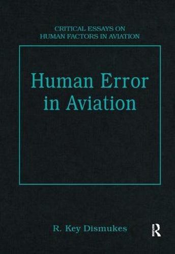 Human Error in Aviation - Critical Essays on Human Factors in Aviation (Hardback)