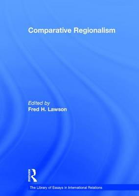 Comparative Regionalism - The Library of Essays in International Relations (Hardback)