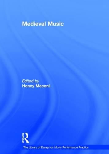 Medieval Music - The Library of Essays on Music Performance Practice (Hardback)