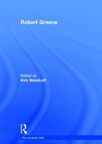 Robert Greene - The University Wits (Hardback)