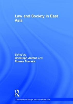 Law and Society in East Asia - The Library of Essays on Law in East Asia (Hardback)