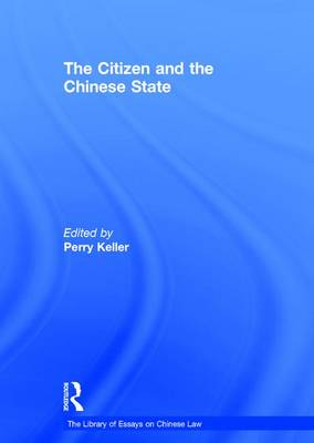 The Citizen and the Chinese State - The Library of Essays on Chinese Law (Hardback)