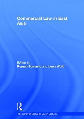 Commercial Law in East Asia - The Library of Essays on Law in East Asia (Hardback)