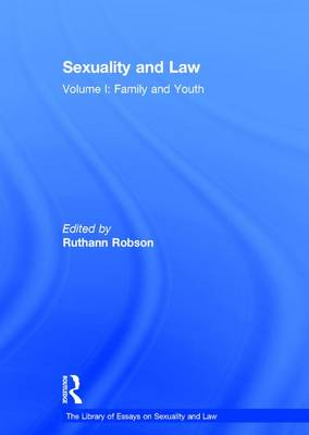Sexuality and Law: Volume I: Family and Youth - The Library of Essays on Sexuality and Law (Hardback)