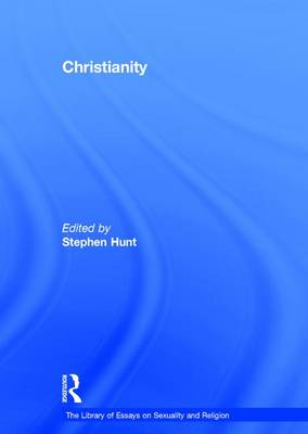 Christianity - The Library of Essays on Sexuality and Religion (Hardback)