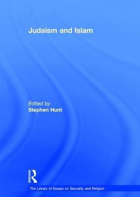 Judaism and Islam - The Library of Essays on Sexuality and Religion (Hardback)