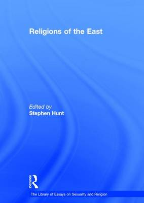 Religions of the East - The Library of Essays on Sexuality and Religion (Hardback)