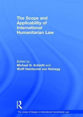 The Scope and Applicability of International Humanitarian Law - The Library of Essays in International Humanitarian Law (Hardback)