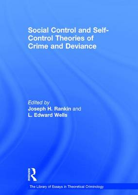 Social Control and Self-Control Theories of Crime and Deviance - The Library of Essays in Theoretical Criminology (Hardback)