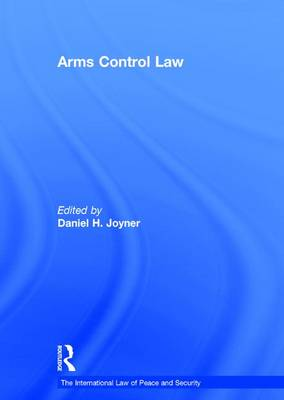 Arms Control Law - The International Law of Peace and Security (Hardback)