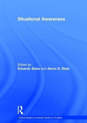 Situational Awareness - Critical Essays on Human Factors in Aviation (Hardback)