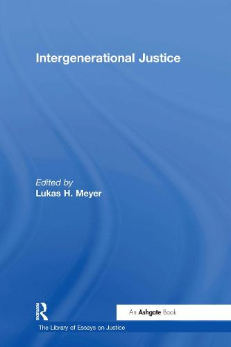 Intergenerational Justice - The Library of Essays on Justice (Hardback)