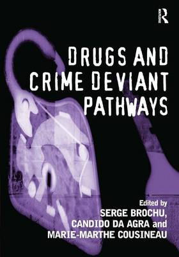Drugs and Crime Deviant Pathways (Hardback)