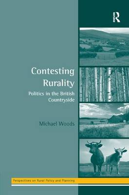 Contesting Rurality: Politics in the British Countryside - Perspectives on Rural Policy and Planning (Hardback)