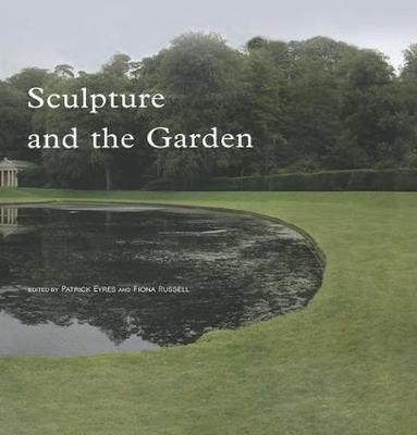 Sculpture and the Garden - Subject/Object: New Studies in Sculpture (Hardback)