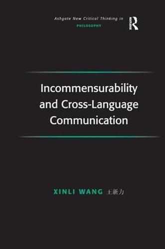Incommensurability and Cross-Language Communication - Ashgate New Critical Thinking in Philosophy (Hardback)
