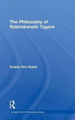 The Philosophy of Rabindranath Tagore (Hardback)