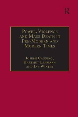 Power, Violence and Mass Death in Pre-Modern and Modern Times (Hardback)