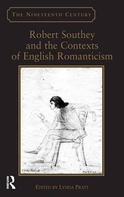 Robert Southey and the Contexts of English Romanticism (Hardback)