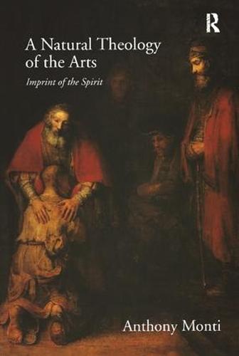 A Natural Theology of the Arts: Imprint of the Spirit (Hardback)