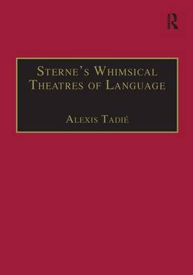 Sterne's Whimsical Theatres of Language: Orality, Gesture, Literacy - Studies in Early Modern English Literature (Hardback)