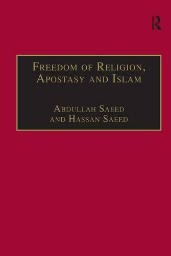 Freedom of Religion, Apostasy and Islam (Hardback)