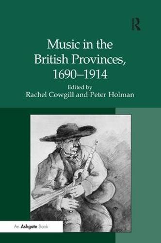 Music in the British Provinces, 1690-1914 (Hardback)