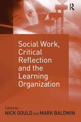Social Work, Critical Reflection and the Learning Organization (Paperback)