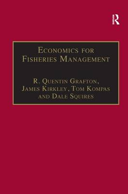 Economics for Fisheries Management - Ashgate Studies in Environmental and Natural Resource Economics (Hardback)