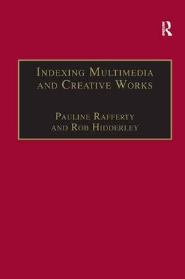 Indexing Multimedia and Creative Works: The Problems of Meaning and Interpretation (Hardback)