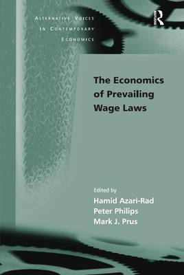 The Economics of Prevailing Wage Laws - Alternative Voices in Contemporary Economics (Hardback)